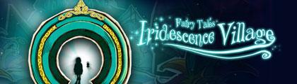 Fairy Tales: Iridescence Village Fea_wide_2