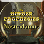 The Hidden Prophecies of Nostradamus