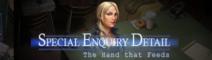 Special Enquiry Detail: The Hand that Feeds screenshot