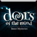 Doors of the Mind: Inner Mysteries