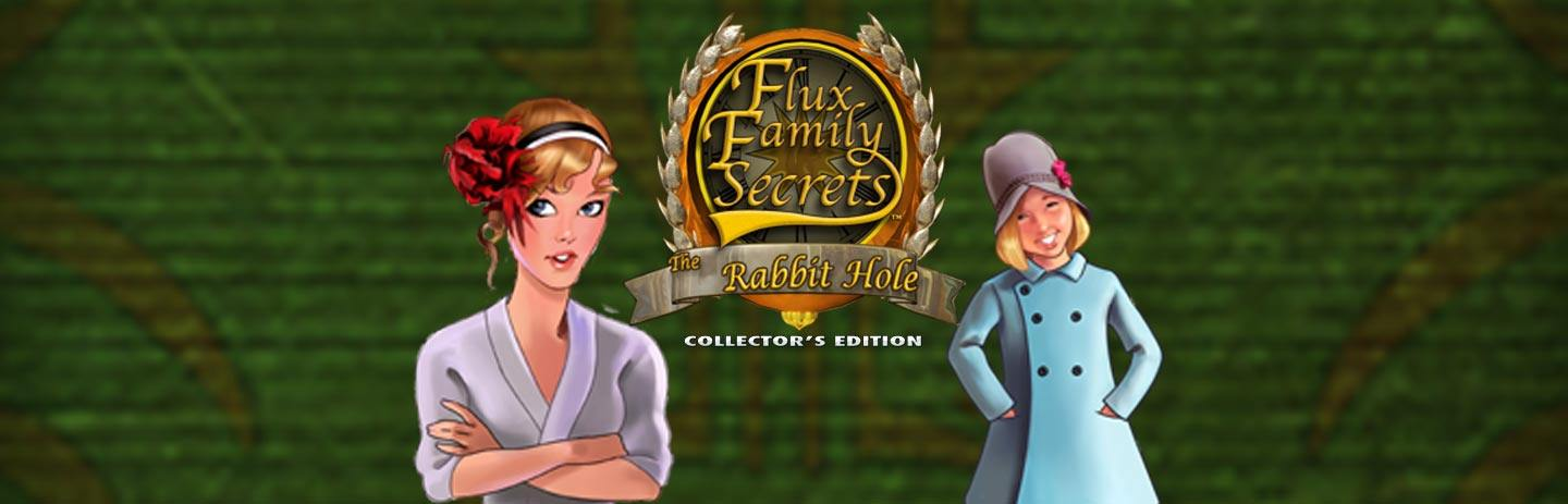 Flux Family Secrets: The Rabbit Hole Collector's Edition
