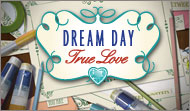 Dream Day: True Love