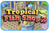 Download Tropical Fish Shop 2 Game