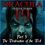 Dracula The Path of the Dragon Episode 3 The Destruction of the Evil