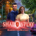 Shadowplay: Harrowstead Mystery