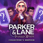 Parker & Lane - Twisted Minds: Collector's Edition