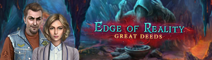 Edge of Reality: Great Deeds screenshot