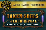 Download Taken Souls: Blood Ritual Collector's Edition Game