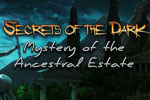 Download Secrets of the Dark 3 - Mystery of the Ancestral Estate Game