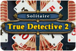 Download True Detective Solitaire 2 Game