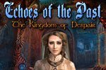 Download Echoes of the Past: The Kingdom of Despair Game