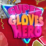 Super Gloves Hero