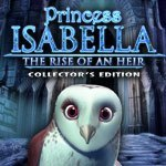 Princess Isabella: The Rise of an Heir Collector's Edition