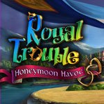 Royal Trouble - Honeymoon Havoc
