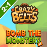 Crazy Belts and Bomb The Monsters 2-in-1