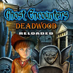 Ghost Encounters: Deadwood - Reloaded