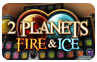 Download 2 Planets - Fire and Ice Game