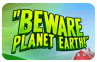Download Beware Planet Earth! Game