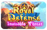 Royal Defense: Invisible Threat