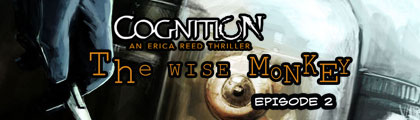 Cognition: An Erica Reed Thriller Episode 2 - The Wise Monkey Fea_wide_2