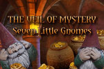 The Veil Of Mystery: Seven Little Gnomes Download