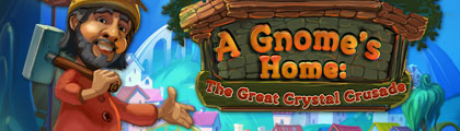 A Gnome's Home: The Great Crystal Crusade screenshot