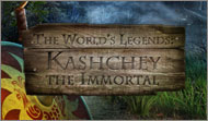 The World's Legends Kashchey The Immortal