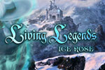Living Legends: Ice Rose Download