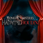 Midnight Mysteries Haunted Houdini