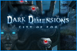 Dark Dimensions: City of Fog Download