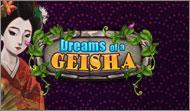 Dreams of Geisha