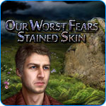 Our Worst Fears: Stained Skin