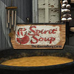 Spirit Soup: the Queensbury Curse