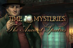 Time Mysteries: The Ancient Spectres Download