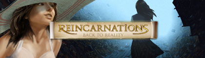 Reincarnations: Back to Reality screenshot