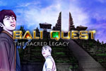 Bali Quest The Sacred Legacy Download