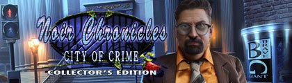 Noir Chronicles: City of Crime Collector's Edition screenshot