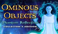 Ominous Objects: Phantom Reflection CE