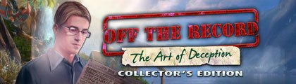 Off the Record: The Art of Deception Collector's Edition screenshot