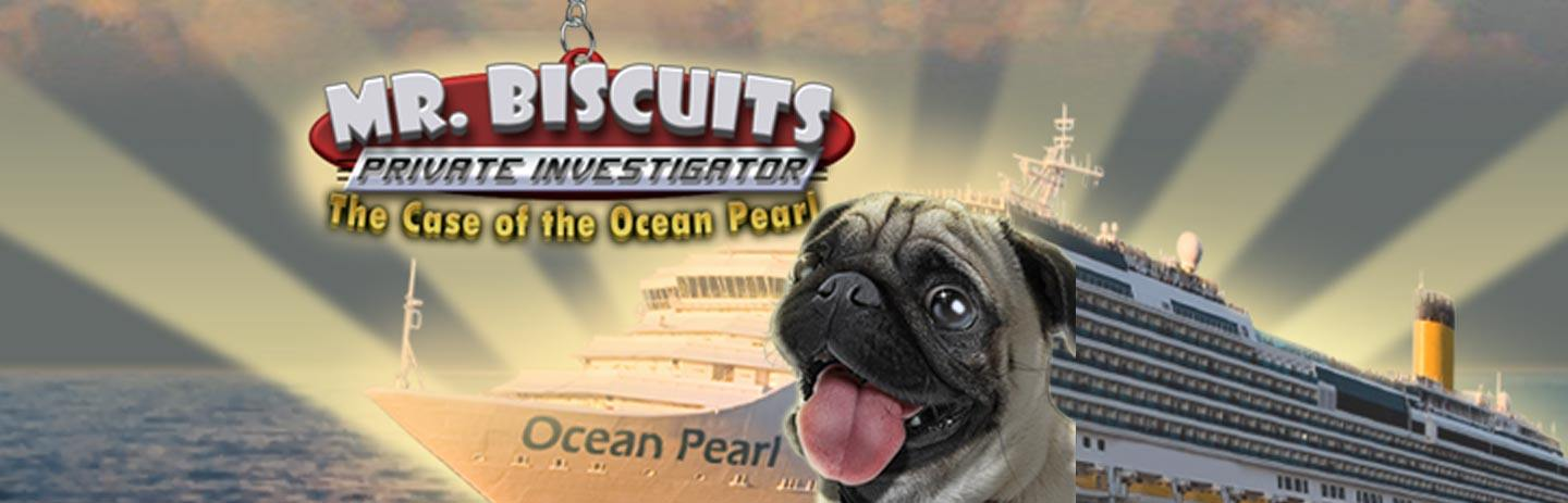 Mr Biscuits The Case of the Ocean Pearl