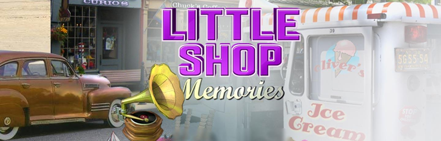 Little Shop: Memories