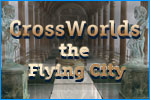 Crossworlds:  The Flying City Download