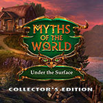 Myths of the World: Under the Surface Collector's Edition