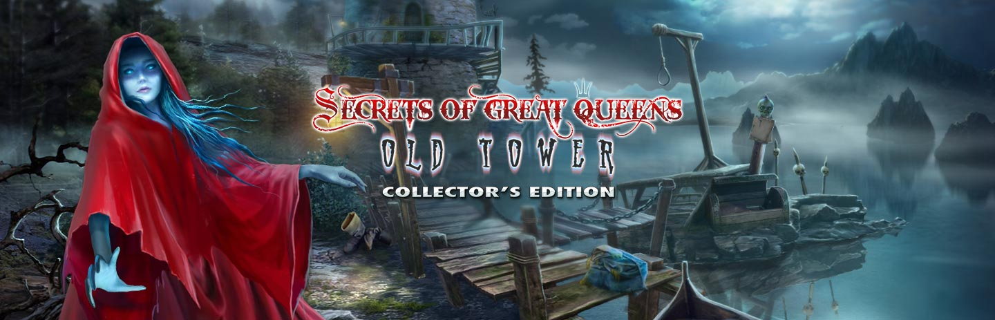 Secrets of Great Queens: Old Tower Collector's Edition