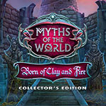 Myths of the World: Born of Clay and Fire Collector's Edition