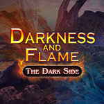 Darkness and Flame: The Dark Side