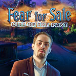 Fear for Sale City of the Past Collector's Edition