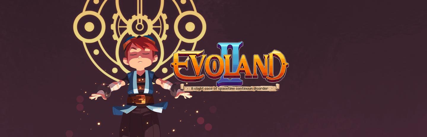 Evoland II - A Slight Case of Spacetime Continuum Disorder