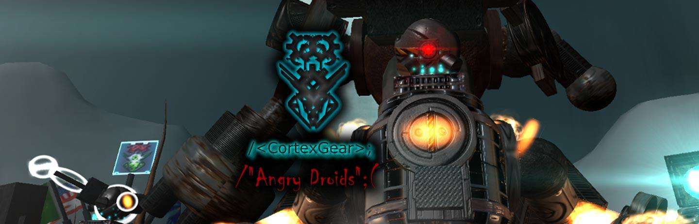 Cortex Gear: Angry Droids