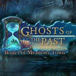 Ghost of the Past - Bones of Meadows Town